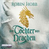 Robin  Hobb - Die Tochter des Drachen