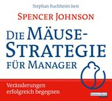 Spencer  Johnson - Die Mäusestrategie für Manager