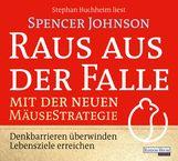 Spencer  Johnson - Raus aus der Falle mit der neuen Mäusestrategie