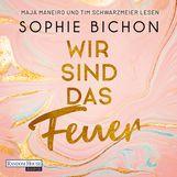 Sophie  Bichon - Wir sind das Feuer