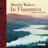 Minette  Walters - In Flammen