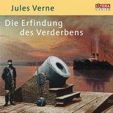 Jules  Verne - Die Erfindung des Verderbens