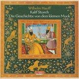 Wilhelm  Hauff - Die Geschichte vom Kalif Storch, Der kleine Muck