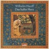 Wilhelm  Hauff - Das kalte Herz