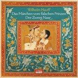 Wilhelm  Hauff - Das Märchen vom falschen Prinzen, Zwerg Nase