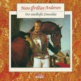 Hans Christian  Andersen - Der standhafte Zinnsoldat