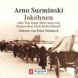 Arno  Surminski - Jokehnen oder Wie lange fährt man von Ostpreußen nach Deutschland?