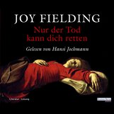 Joy  Fielding - Nur der Tod kann dich retten