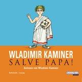 Wladimir  Kaminer - Salve Papa!