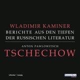 Wladimir  Kaminer - Tschechow - Berichte aus den Tiefen der Russischen Literatur