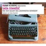Saša  Stanišić - Wie der Soldat das Grammophon repariert