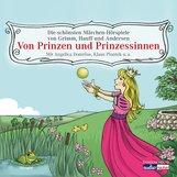 Hans Christian  Andersen, Brüder Grimm, Wilhelm  Hauff - Von Prinzen und Prinzessinnen