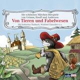 Hans Christian  Andersen, Brüder Grimm, Wilhelm  Hauff - Von Tieren und Fabelwesen