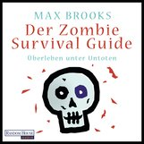 Max  Brooks - Der Zombie Survival Guide