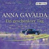 Anna  Gavalda - Ein geschenkter Tag