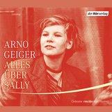 Arno  Geiger - Alles über Sally