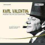 Karl  Valentin - Karl Valentins wahrhaftige Weltbetrachtung