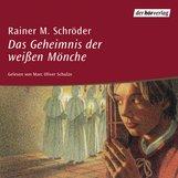 Rainer M.  Schröder - Das Geheimnis der weissen Mönche