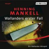 Henning  Mankell - Wallanders erster Fall