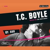 T.C.  Boyle - Dr. Sex