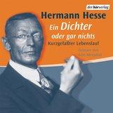 Hermann  Hesse - Ein Dichter oder gar nichts