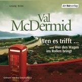 Val  McDermid - Wen es trifft/Wer den Wagen ins Rollen bringt