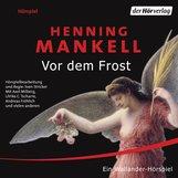 Henning  Mankell - Vor dem Frost
