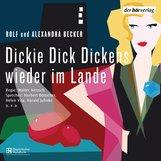Rolf A.  Becker, Alexandra  Becker - Dickie Dick Dickens - wieder im Lande