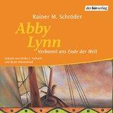 Rainer M.  Schröder - Abby Lynn - Verbannt ans Ende der Welt