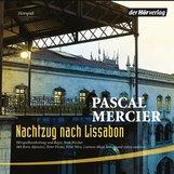Pascal  Mercier - Nachtzug nach Lissabon