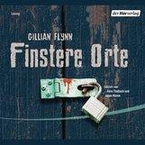 Gillian  Flynn - Finstere Orte
