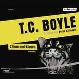 T.C.  Boyle - Zähne und Klauen