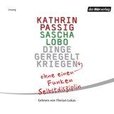 Kathrin  Passig, Sascha  Lobo - Dinge geregelt kriegen - ohne einen Funken Selbstdisziplin