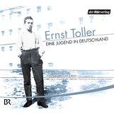 Ernst  Toller - Eine Jugend in Deutschland