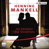 Henning  Mankell - Die Rückkehr des Tanzlehrers