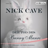 Nick  Cave - Der Tod des Bunny Munro