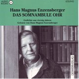 Hans Magnus  Enzensberger - Das somnambule Ohr