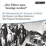 Hans  Sarkowicz - Der Führer muß beseitigt werden