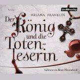 Ariana  Franklin - Der König und die Totenleserin
