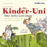 Susanne  Mutschler - Die Kinder-Uni. Ritter durften noch rülpsen