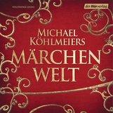 Michael  Köhlmeier  (Hrsg.) - Michael Köhlmeiers Märchenwelt