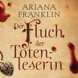 Ariana  Franklin - Der Fluch der Totenleserin