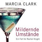 Marcia  Clark - Mildernde Umstände