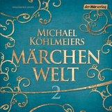 Michael  Köhlmeier  (Hrsg.) - Michael Köhlmeiers Märchenwelt (2)