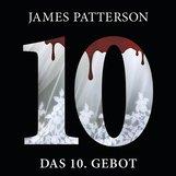 James  Patterson - Das 10. Gebot. Women's Murder Club