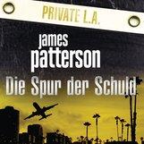 James  Patterson, Maxine  Paetro - Die Spur der Schuld. Private L.A.