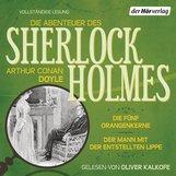 Arthur Conan  Doyle - Die Abenteuer des Sherlock Holmes: Die fünf Orangenkerne & Der Mann mit der entstellten Lippe