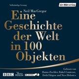 Neil  MacGregor - Eine Geschichte der Welt in 100 Objekten