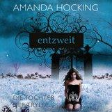 Amanda  Hocking - Die Tochter der Tryll 2 - Entzweit