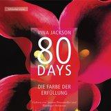 Vina  Jackson - 80 Days - Die Farbe der Erfüllung